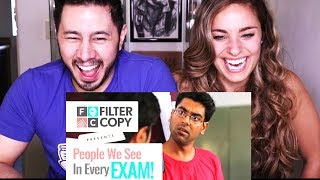 FILTER COPY: PEOPLE WE SEE IN EVERY EXAM   Ft. Dhruv Sehgal   Reaction!