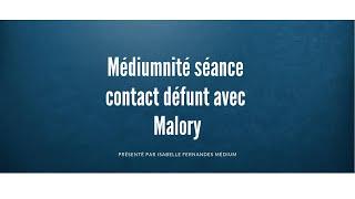 Médiumnité Séance Contact Défunt Avec Malory