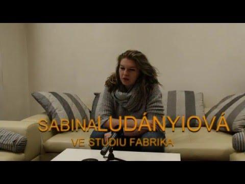 Sabina Ludányiová - Rozhovor Studio Fabrika - Sabina Ludányiová