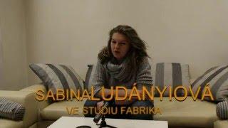 Rozhovor Studio Fabrika - Sabina Ludányiová