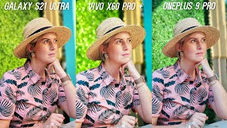 Galaxy S21 Ultra vs Vivo X60 Pro Plus vs OnePlus 9 Pro Camera Test Comparison