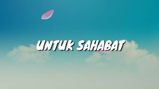 Lagu PERPISAHAN Sekolah | UNTUK SAHABAT - DEOVA Band