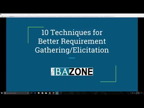 The BA Zone: 10 Techniques for Better Requirement Gathering ...
