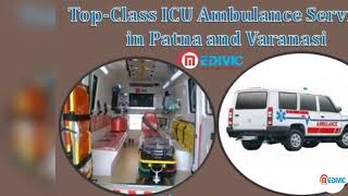 Receive Top-Level ICU Support Ambulance Service in Patna by Medivic
