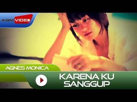 Agnes Monica - Karena Ku Sanggup | Official Music Video