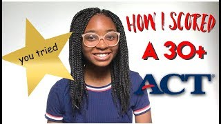 How I Got A 30+ On The ACT | Tips and Tricks!