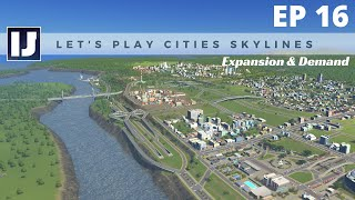 Let's Play Cities: Skylines EP16: Expansion & Demand