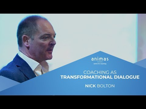Nick Bolton: Coaching as Transformational Dialogue