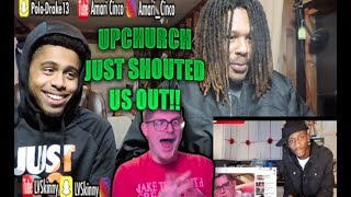UPCHURCH REACTED TO OUR REACTION VIDEO!