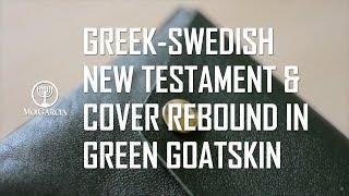 Greek-Swedish New Testament & Cover Rebound in Green Goatskin
