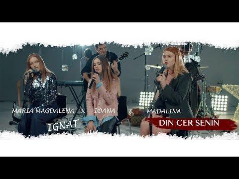 Ioana X Madalina X Maria Magdalena Ignat – Din cer senin Video