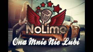 NoLime - ONA MNIE NIE LUBI (Official Video 4K) 2019