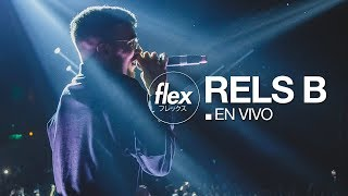 RELS B En Vivo FLEX [24NOV2017]