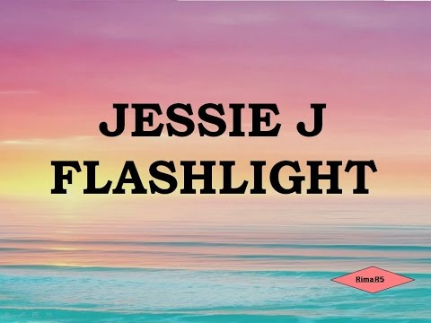 Cover Dan Lirik Jessie J   Flashlight