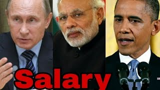 Official Salary Of World Leaders | Modi | Obama | Putin | Jinping | Zuma | Francois Hollande | Abe |