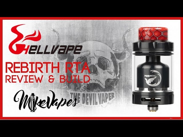 HELLVAPE & MIKE VAPES Rebirth RTA - Review & Build