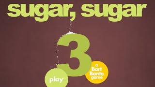 Sugar, Sugar 3 Walkthrough