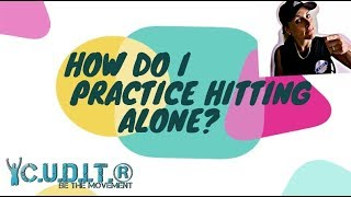 3 TIPS: HOW TO PRACTICE ALONE - HITTING FOR BASEBALL AND SOFTBALL TIPS AND DRILLS