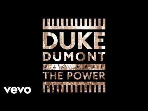 Duke Dumont  Zak Abel The Power
