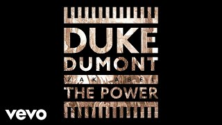 Duke Dumont   The Power (Audio) Ft. Zak Abel