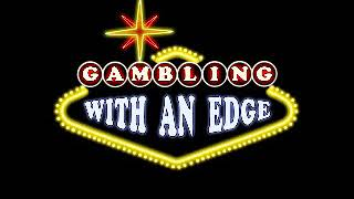 Gambling With an Edge - listener emails 6/18/2020