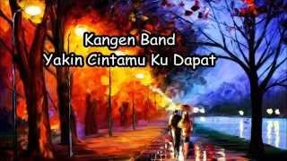 Gambar cover Kangen Band - Yakin Cintamu Ku Dapat (Lyrics)