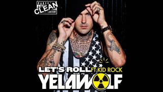 Yelawolf - Let's Roll - Clean Version (featuring Kid Rock)