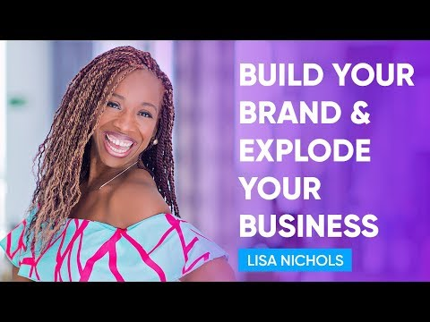 How to Build a Powerful Brand and Explode Your Business | Lisa Nichols