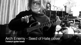Arch Enemy - Seed Of Hate cover by Tommy