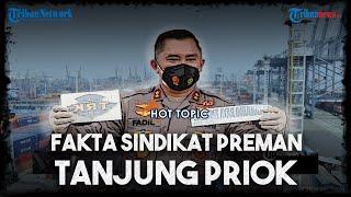 Fakta Sindikat Preman di Tanjung Priok, Modus Jasa Pengamanan yang Raup Ratusan Juta dari Pemerasan