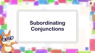 Subordinating Conjunctions | English Grammar | Periwinkle
