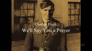 Charles Frank: We'll Say You a Prayer