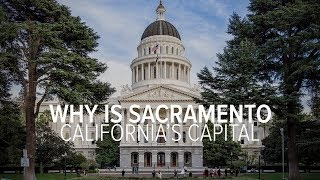 Why is Sacramento the capital of California? | Why Guy