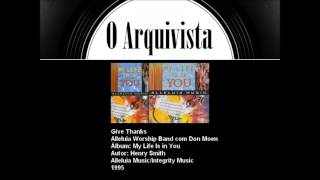 Give Thanks   Alleluia Worship Band Com Don Moen