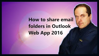 How to share email folders in Outlook Web App 2016