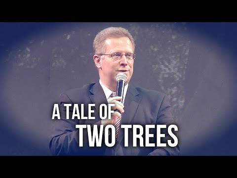 """A Tale of Two Trees"" – Pastor Raymond Woodward"