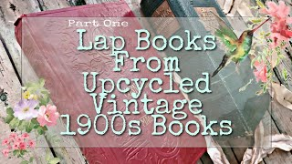 Lap Books Made From Upcycled Vintage 1900s Books