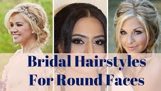 Bridal Hairstyles For Round Faces - 100+ Hairstyle Ideas For Round Face Brides