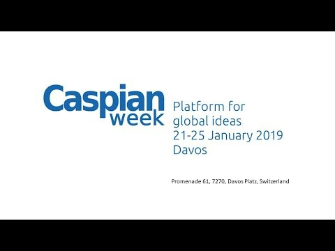 Caspian Week Conference: Day Five (Davos, 2019)