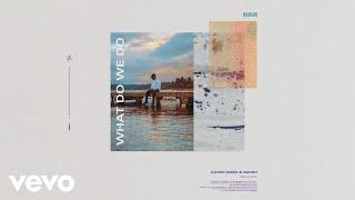 Xavier Omär, Sango - What Do We Do? (Audio) ft. Parisalexa