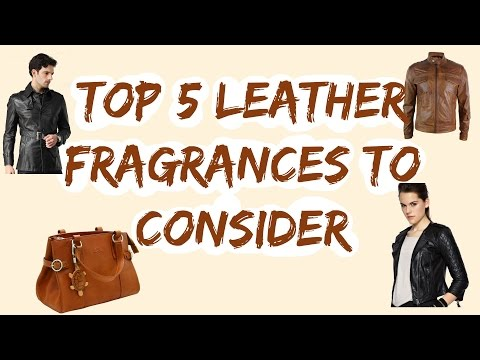 Top 5 Leather Fragrances To Consider | Handsome Smells