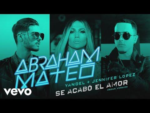Letra Se Acabó el Amor (Urban Versión) Abraham Mateo, Yandel, Jennifer