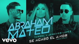 Video Se Acabó el Amor (Audio) (Urban Version) de Abraham Mateo feat. Yandel y Jennifer López