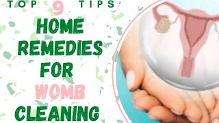Home Remedies For Cleaning Womb