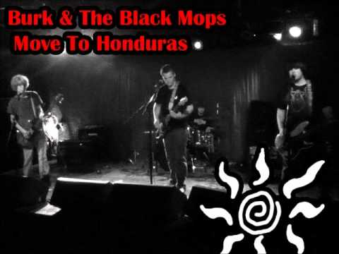 Moonshine Under The Rain Bridge-Burk & The Black Mops Move To Honduras
