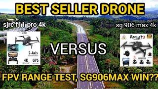 Live FPV Drone sjrc f11 pro 4k dan sg 906 max 4k, mana yang paling jauh???