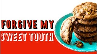 Father Forgive My Sweet Tooth | Podcasts About Fatherhood