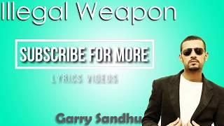 Illegal Weapon Song Lyrics  Garry Sandhu Ft Jasmine Sandlas