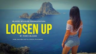 Rosh Blazze - Loosen Up (2020)   Chill Tropical/Dancehall Music   Inspired By Ikson
