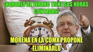 ADIÓS AL HORARIO DE VERANO, INICIATIVA DE MORENA EN CDMX PODRÍA LOGRARLO